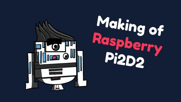 Making of a Raspberry Pi2D2